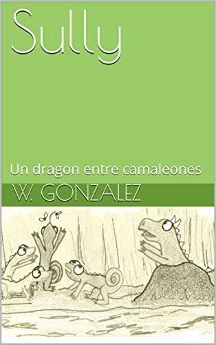 Sully: Un dragon entre camaleones por W. Gonzalez