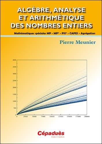 Algèbre, analyse et arithmétique des nombres entiers