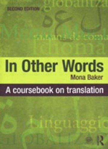 In Other Words: A Coursebook on Translation par Mona Baker