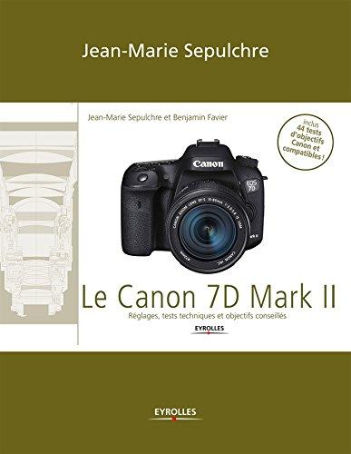 Le Canon 7D Mark II: Réglages, tests te...