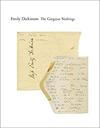 [(The Gorgeous Nothings : Emily Dickinson's Envelope Poems)] [By (author) Emily Dickinson ] published on (October, 2013)
