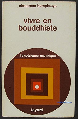 Vivre en bouddhiste: Traduit de l'anglais par Léo Dilé par Christmas Humphreys