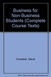 Business for Non-Business Students (Complete Course Texts)