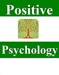 Positive Psychology for well-being and flourishing: Positive Psychology interventions