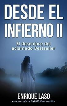 DESDE EL INFIERNO II: El esperado desenlace del libro adaptado al Cine de [Laso, Enrique]