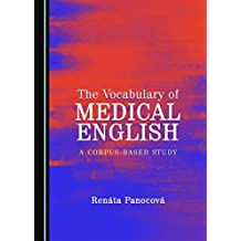 The Vocabulary of Medical English: A Corpus-Based Study