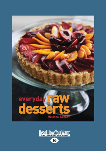 Everyday Raw Desserts (Large Print 16pt) por Matthew Kenney