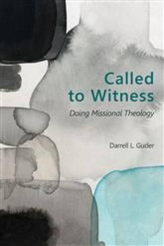 Called to Witness: Doing Missional Theology (Gospel and Our Culture)