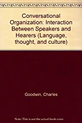 Conversational Organization: Interaction Between Speakers and Hearers (Language, thought, and culture)