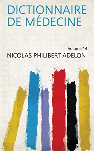 Dictionnaire de médecine Volume 14