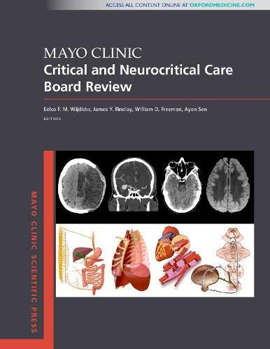 Mayo Clinic Critical and Neurocritical Care Board Review (Mayo Clinic Scientific Press)