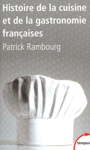 Histoire de la cuisine et de la gastronomie françaises par Patrick RAMBOURG