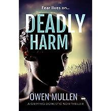 Deadly Harm: a gripping domestic noir thriller