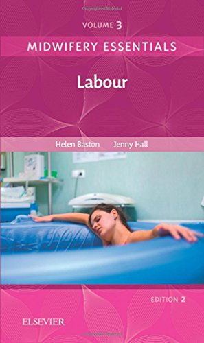Midwifery Essentials: Labour: Volume 3, 2e