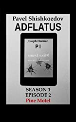 Adflatus. Season 1. Episode 2. Pine Motel (English Edition)