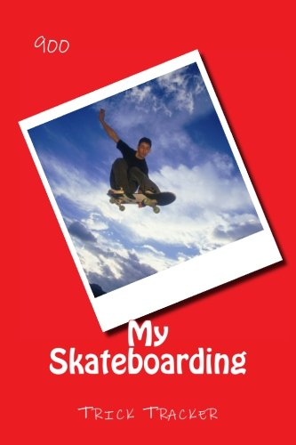 My Skateboarding: Trick Tracker 900: Volume 3 di Richard B. Foster