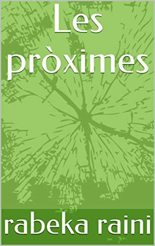 Les pròximes  (Catalan Edition) por rabeka  raini