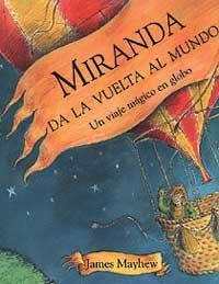 Miranda da la vuelta al mundo (NO FICCION INFANTIL) por James Mayhew