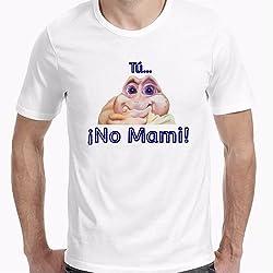 Camiseta con diseño original - Tú. ¡No Mami! - XXL