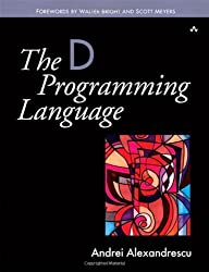The D Programming Language by Andrei Alexandrescu (2010-06-12)