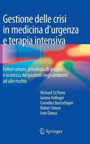 Gestione delle crisi in medicina d'urgenza e terapia intensiva. Fattori umani, psicologia di gruppo e sicurezza dei pazienti negli ambienti ad alto rischio