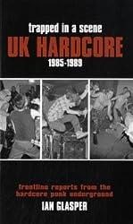 Trapped in a Scene - UK Hardcore 1985-1989