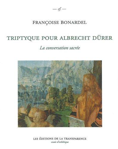 Triptyque pour Albrecht Dürer : La conversation sacrée
