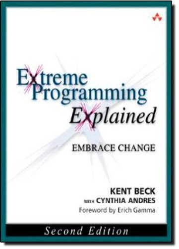 Extreme Programming Explained: Embrace Change by Beck, Kent, Andres, with Cynthia (2004) Paperback