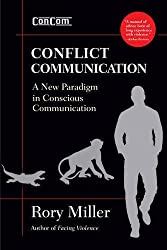 Conflict Communication (ConCom): A New Paradigm in Conscious Communication by Rory Miller (2015-06-15)