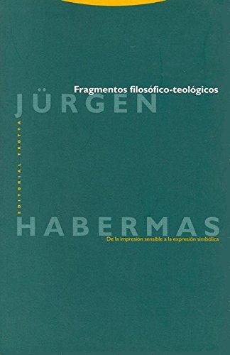 Fragmentos filosófico-teológicos: De la impresión sensible a la expresión simbólica (Estructuras y Procesos. Filosofía) por Jürgen Habermas