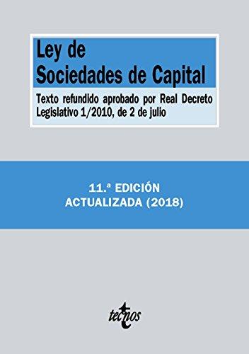 Ley de Sociedades de Capital: Texto refundido aprobado por Real Decreto Legislativo 1/2010, de 2 de julio (Derecho - Biblioteca De Textos Legales) por Editorial Tecnos