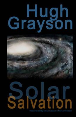 [Solar Salvation] (By (author) MR Hugh Grayson) [published: September, 2010]