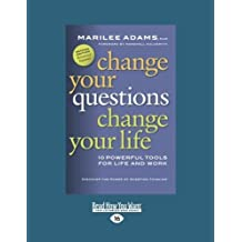 Change Your Questions, Change Your Life by Marilee Adams (2012-12-28)