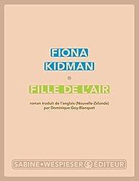 Fille de l'air par Fiona Kidman