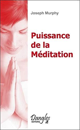 Puissance de la méditation par Joseph Murphy