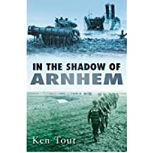 [(In the Shadow of Arnhem: The Battle for the Lower MAAS, September-November 1944)] [Author: Ken Tout] published on (September, 2009)