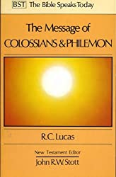 THE MESSAGE OF COLOSSIANS AND PHILEMON Fullness and Freedom (Bible Speaks Today)