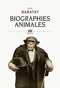 Biographies animales par Éric Baratay