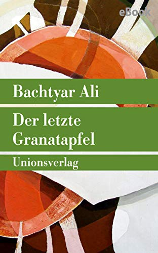 Der letzte Granatapfel: Roman (Unionsverlag Taschenbücher)