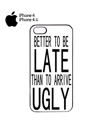 Better to be Late Than to Arrive Ugly Mobile Cell Phone Case Cover iPhone 6 Plus Black Noir