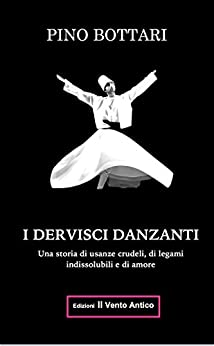 I Dervisci Danzanti (I Take Away Vol. 15) (Italian Edition) by [Bottari, Pino]