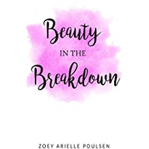 Beauty in the Breakdown
