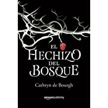 El hechizo del bosque (Spanish Edition) by Cathryn de Bourgh (2015-12-15)