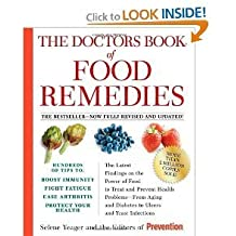 The Doctors Book of Food Remedies: The Latest Findings on the Power of Food to Treat and Prevent Health Problems - From Aging and Diabetes to Ulcers and Yeast Infections by Selene Yeager (2010-12-24)