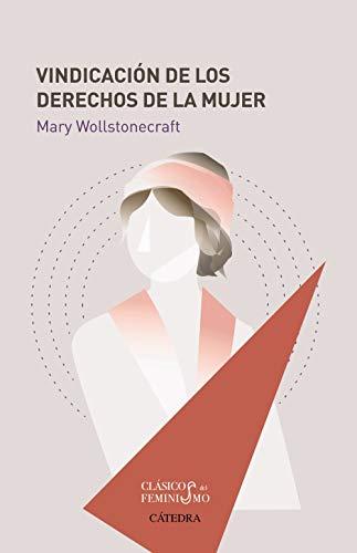 Vindicación de los derechos de la mujer (Feminismos) por Mary Wollstonecraft
