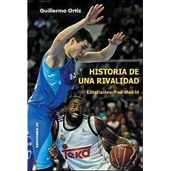 Historia de una rivalidad. Estudiantes-Real Madrid (Baloncesto para leer)