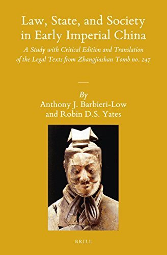 Law, State, and Society in Early Imperial China: A Study With Critical Edition and Translation of the Legal Texts from Zhangjiashan Tomb No. 247 (Sinica Leidensia) by Anthony J. Barbieri-Low (2015-11-15)