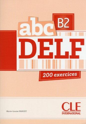 ABC Delf. B2. Per le Scuole superiori. Con espansione online