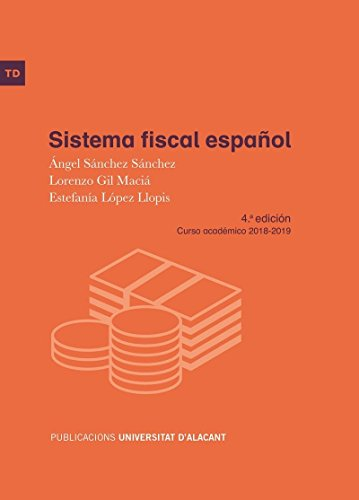 Sistema fiscal español: 4.a edición. Curso académico 2018-2019 (Textos docentes) por Ángel Sánchez Sánchez
