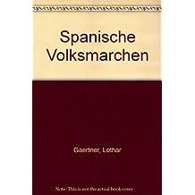Spanische Volksmärchen; Cuentos populares espanoles